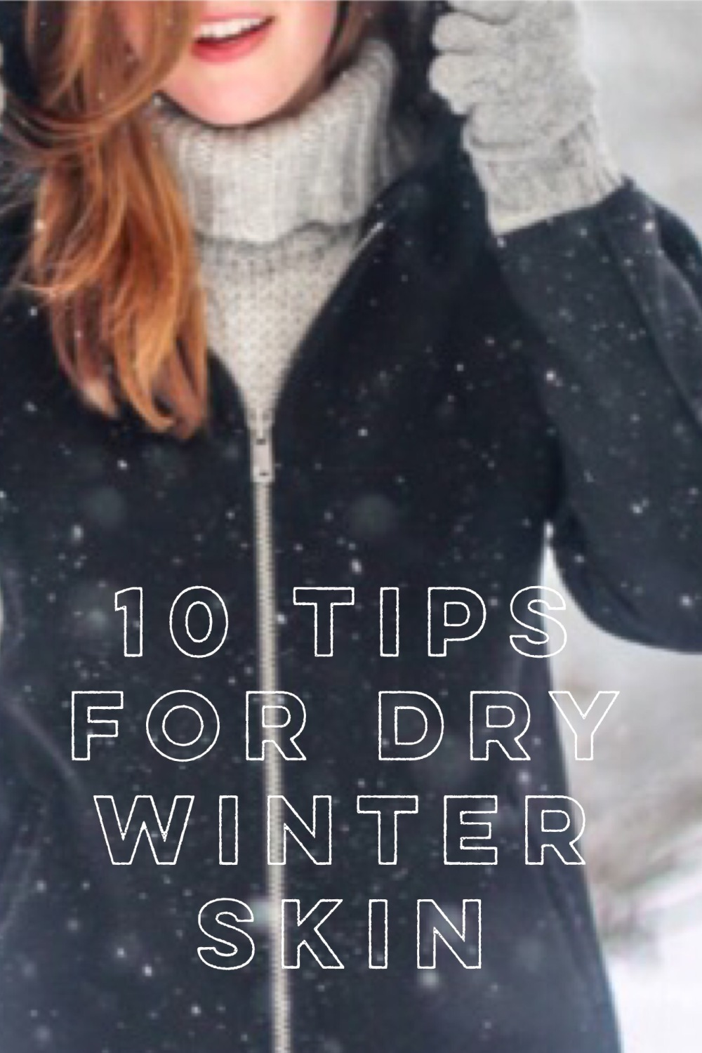 10 Tips For Dry Winter Skin woman dressed up warm